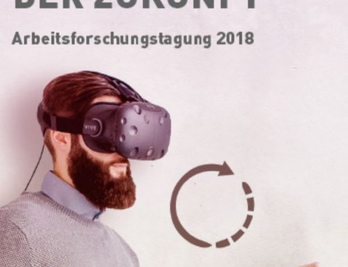 04.12.2018–05.12.2018 // Arbeitswelten der Zukunft – Arbeitsforschungstagung
